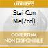STAI CON ME(2CD)