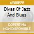 DIVAS OF JAZZ AND BLUES