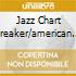 JAZZ CHART BREAKER/AMERICAN TOP