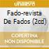 FADO-REVISTA DE FADOS (2CD)