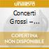 CONCERTI GROSSI – COMPLETE RECORDINGS