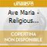 AVE MARIA, RELIGIOUS CHOIRS