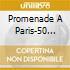 PROMENADE A PARIS-50 TITRES ORIGINAUX  (2 CD)