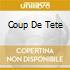 COUP DE TETE