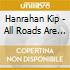 Hanrahan Kip - All Roads Are Made Of Flesh