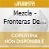 Mezcla - Fronteras De Suenos