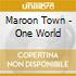 Maroon Town - One World