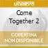 Various Artists - Come Together 2