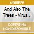 And Also The Trees - Virus Meadow ##