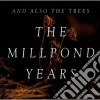 And Also The Trees - Millpond Years, The