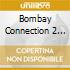 Bombay Connection 2 -12Tr