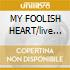 MY FOOLISH HEART/live at Buenos Aire
