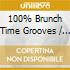 100% BRUNCH TIME GROOVES