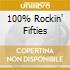 100% ROCKIN' FIFTIES