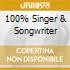 100% SINGER & SONGWRITER