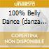 100% BELLY DANCE (DANZA DEL VENTRE)