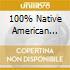 100% NATIVE AMERICAN MOODS