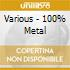 Various - 100% Metal