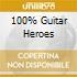 100% GUITAR HEROES