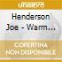 Henderson Joe - Warm Valley