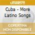 Cuba - More Latino Songs