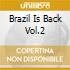 BRAZIL IS BACK VOL.2