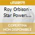 Roy Orbison - Star Power: The Best Of