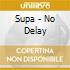 Supa - No Delay