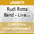 Rudi Rotta Band - Live In Kansas City