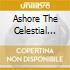 ASHORE THE CELESTIAL BURDEN