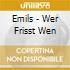 Emils - Wer Frisst Wen