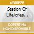 STATION OF LIFE/CRIES OF THE I