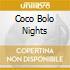 COCO BOLO NIGHTS