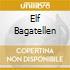 ELF BAGATELLEN