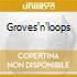GROVES'N'LOOPS