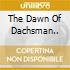 THE DAWN OF DACHSMAN..