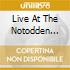 LIVE AT THE NOTODDEN...