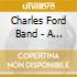 Charles Ford Band - A Reunion, Live