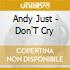 Andy Just - Don'T Cry