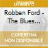 Robben Ford - The Blues Collection
