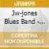 Jw-jones Blues Band - Bogart's Bounce