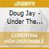 Doug Jay - Under The Radar
