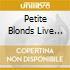 PETITE BLONDS LIVE RECORD