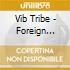 Vib Tribe - Foreign Affairs