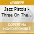 Jazz Pistols - Three On The Moon