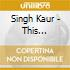 Singh Kaur - This Universe