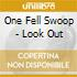One Fell Swoop - Look Out