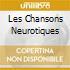 LES CHANSONS NEUROTIQUES