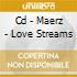CD - MAERZ - LOVE STREAMS