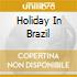 HOLIDAY IN BRAZIL